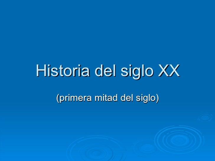 Historia del siglo XX (primera mitad del siglo)