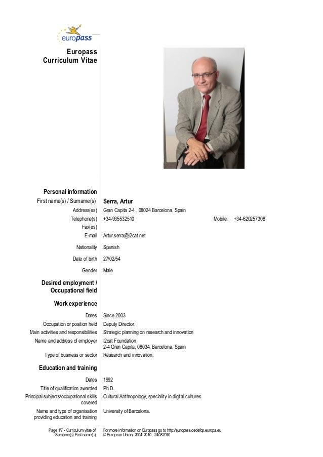 Europass Curriculum Vitae Personal information First name(s) / Surname(s) Serra, Artur Address(es) Gran Capita 2-4 , 08024...
