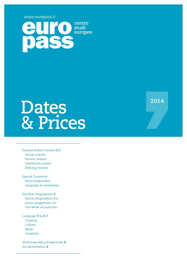 www.europass.it 2014 Dates & Prices General Italian Courses 2-3  Group courses  Private courses  Combined courses  Eve...