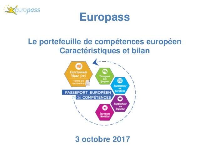 Europass Le portefeuille de compétences européen Caractéristiques et bilan 3 octobre 2017