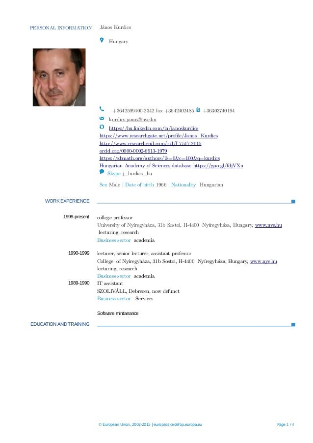 PERSONAL INFORMATION János Kurdics Hungary +3642599400-2342 fax +3642402485 +36303740194 kurdics.janos@nye.hu https://hu.l...