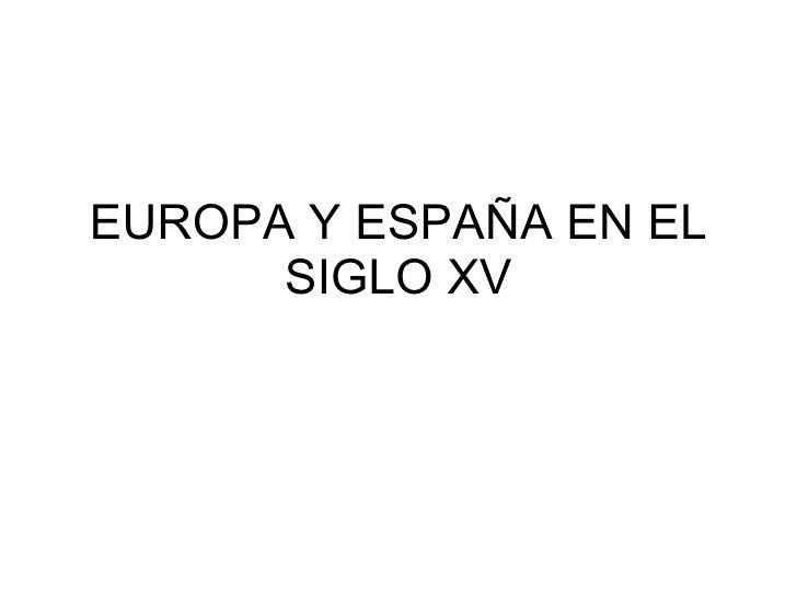 EUROPA Y ESPAÑA EN EL SIGLO XV