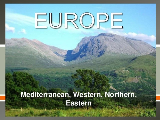   Mediterranean, Western, Northern, Eastern