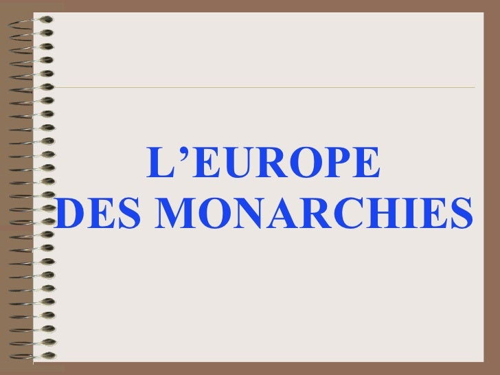 L'EUROPE  DES MONARCHIES