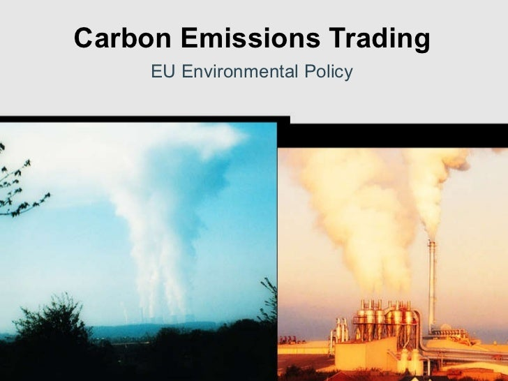Carbon Emissions Trading EU Environmental Policy