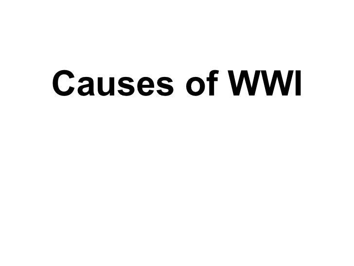 <ul><li>Causes of WWI </li></ul>