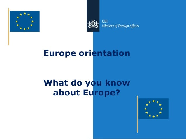 Europe orientation What do you know about Europe?