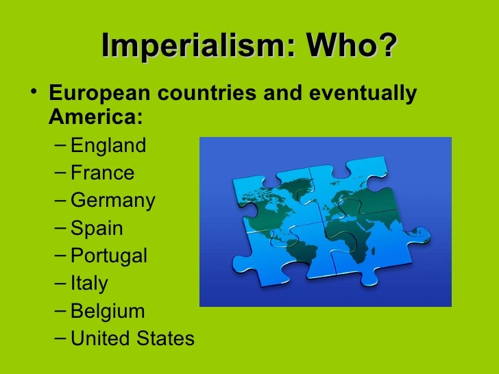 imperialism and the european nations Early 1900s european nations ruled large parts of asia and africa, while the united states was expanding its interests in latin america how did the spread of empires affect peoples in asia,  20° chapter 16 the age of imperialism the age of imperialism chapter 16 the.