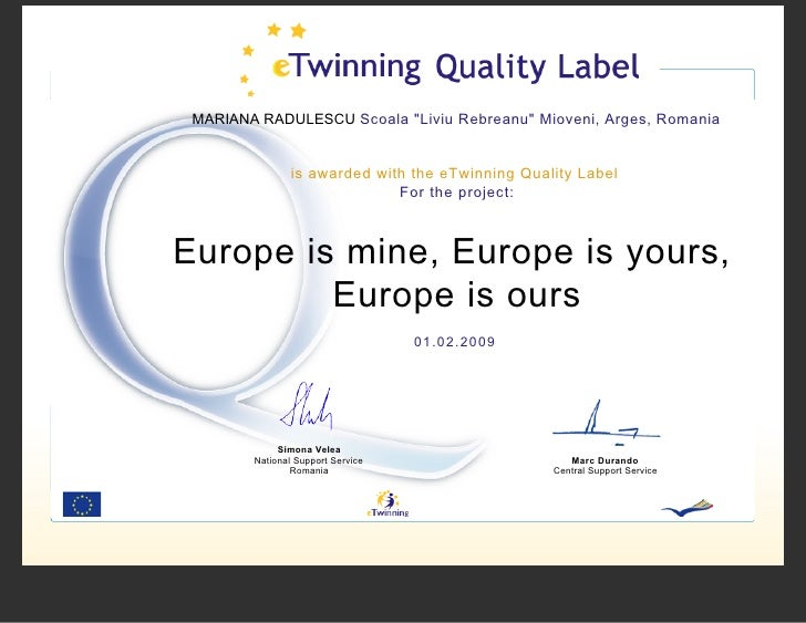 MARIANA RADULESCU Scoala quot;Liviu Rebreanuquot; Mioveni, Arges, Romania                   is awarded with the eTwinning ...