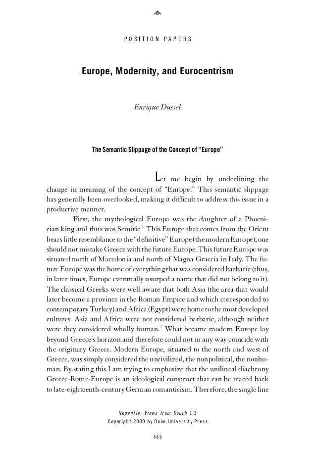 """POSITION PAPERS  Europe, Modernity, and Eurocentrism  Enrique Dussel  The Semantic Slippage of the Concept of """"Europe""""  L ..."""