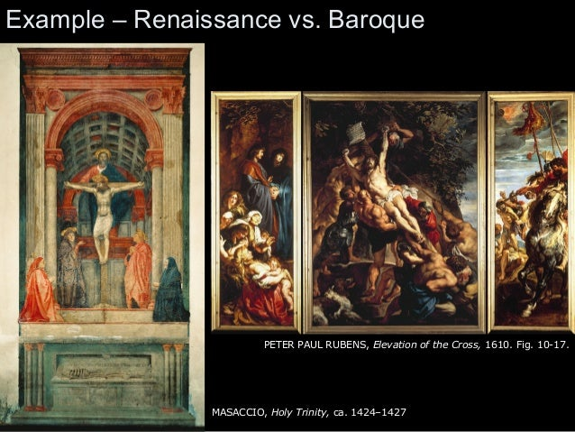 renaissance vs baroque essay The baroque and renaissance periods are two different periods the renaissance period rolled into the baroque era there were changes made over the years from the baroque to the renaissance period.