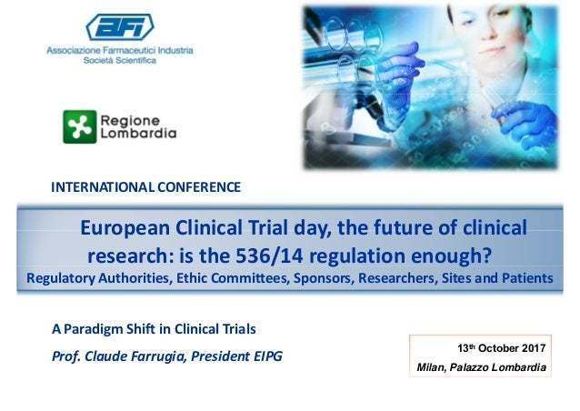 INTERNATIONAL CONFERENCE European Clinical Trial day, the future of clinical research: is the 536/14 regulation enough? Re...