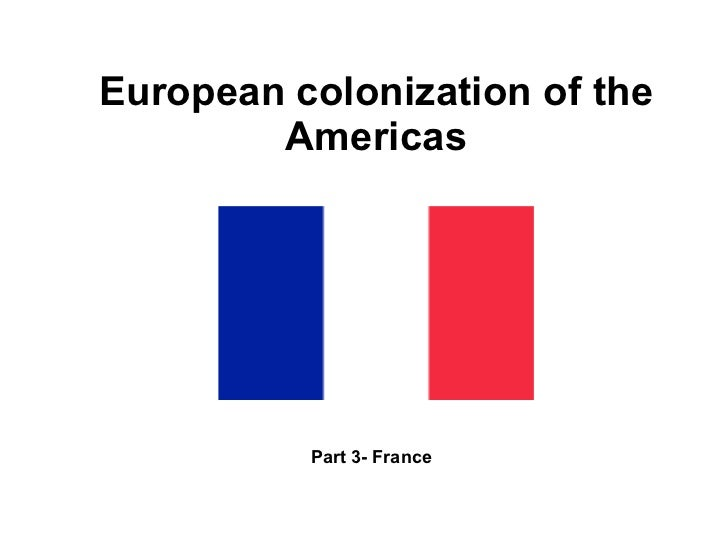 European colonization of the Americas Part 3- France