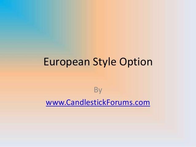 European Style OptionBywww.CandlestickForums.com