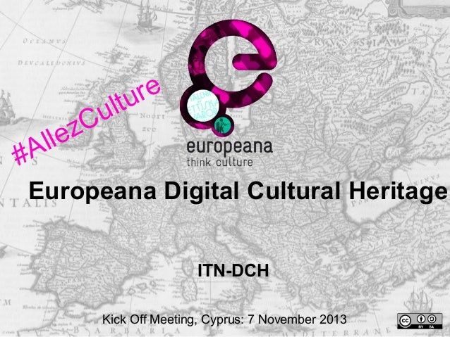 ll #A  u zC e  re l tu  Europeana Digital Cultural Heritage ITN-DCH Kick Off Meeting, Cyprus: 7 November 2013
