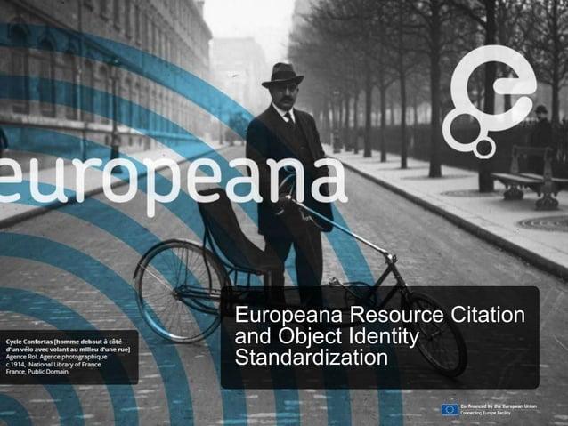 Europeana Resource Citation and Object Identity Standardization
