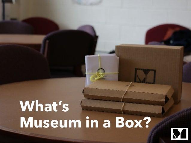 Museum in a Box: A Case Study Slide 3