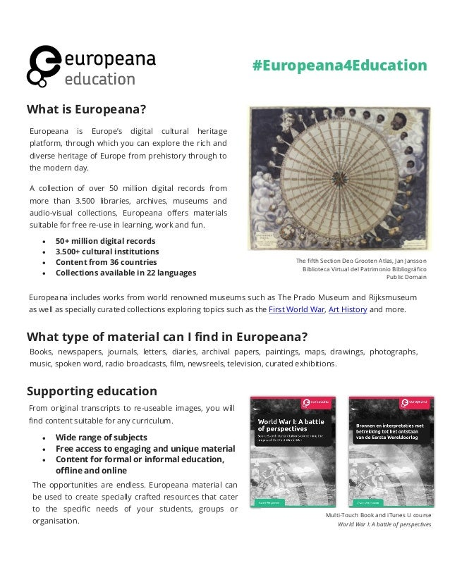 What is Europeana? What type of material can I find in Europeana? Supporting education Europeana is Europe's digital cultu...