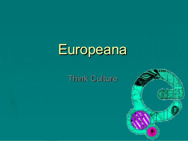 EuropeanaEuropeana Think CultureThink Culture