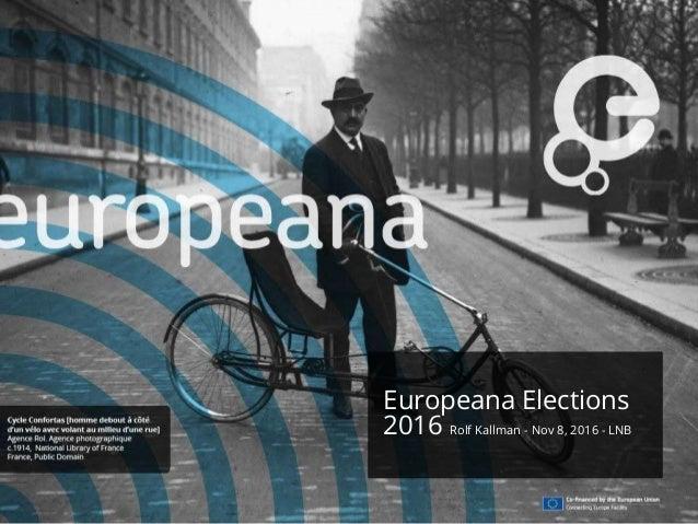 Europeana Elections 2016 Rolf Kallman - Nov 8, 2016 - LNB