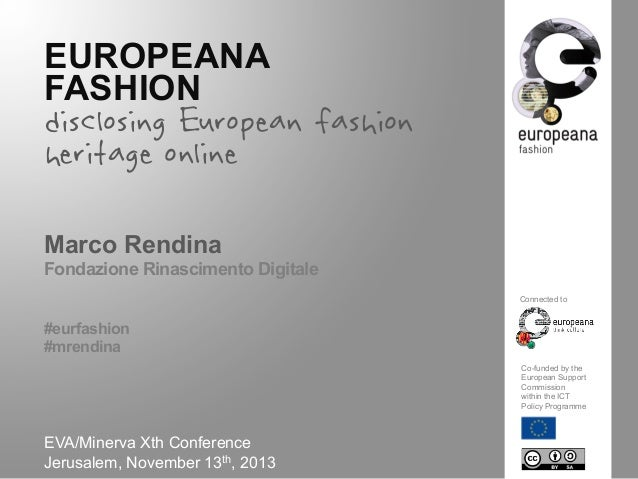 EUROPEANA FASHION  disclosing European fashion heritage online Marco Rendina Fondazione Rinascimento Digitale Connected to...