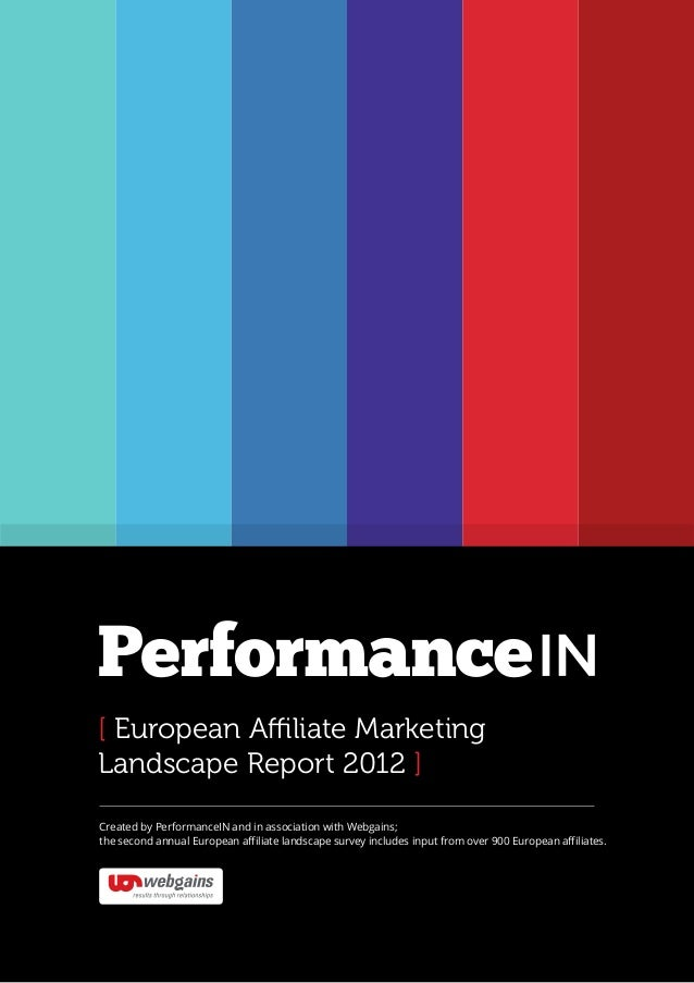 Created by PerformanceIN and in association with Webgains;the second annual European affiliate landscape survey includes i...