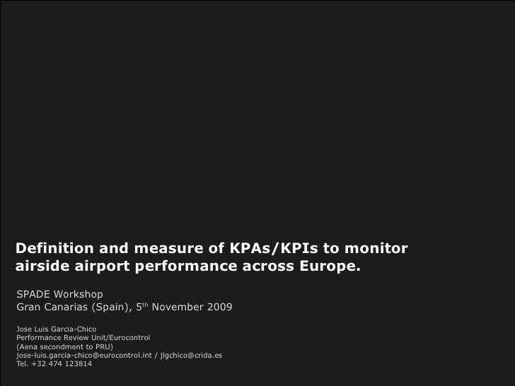 Definition and measure of KPAs/KPIs to monitor airside airport performance across Europe.   SPADE Workshop Gran Canarias (...