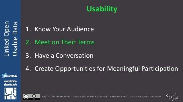 @azaroth42 rsanderson @getty.edu IIIF:Interoperabilituy LinkedOpen UsableData @azaroth42 rsanderson @getty.edu Usability 1...