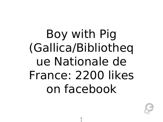Boy with Pig (Gallica/Bibliotheq ue Nationale de France: 2200 likes on facebook 1