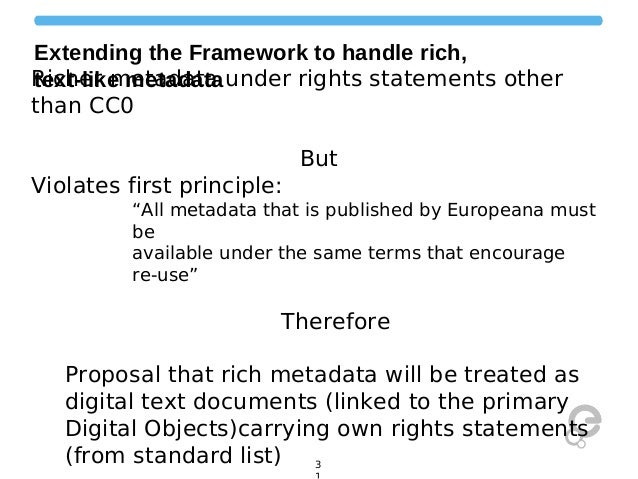 Extending the Framework to handle rich, Richer metadata under rights statements other text-like metadata than CC0 But Viol...