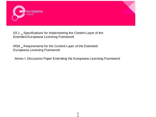 D3.1 ␣ Specifications for Implementing the Content Layer of the Extended Europeana Licensing Framework MS8 ␣ Requirements ...
