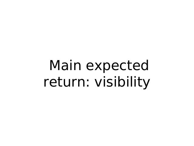 Main expected return: visibility