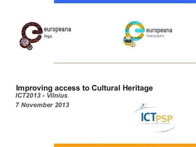 Improving access to Cultural Heritage  ICT2013 - Vilnius 7 November 2013