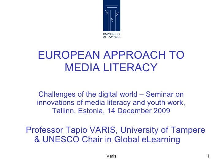 EUROPEAN APPROACH TO MEDIA LITERACY Challenges of the digital world – Seminar on innovations of media literacy and youth w...