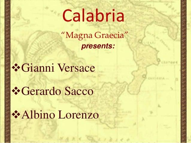 "Calabria ""Magna Graecia"" presents:  Gianni Versace Gerardo Sacco Albino Lorenzo"