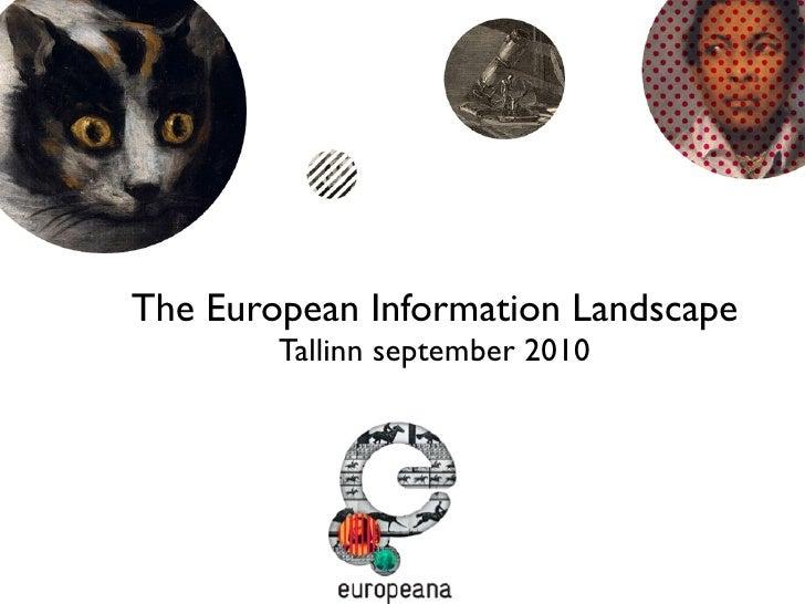 The European Information Landscape         Tallinn september 2010