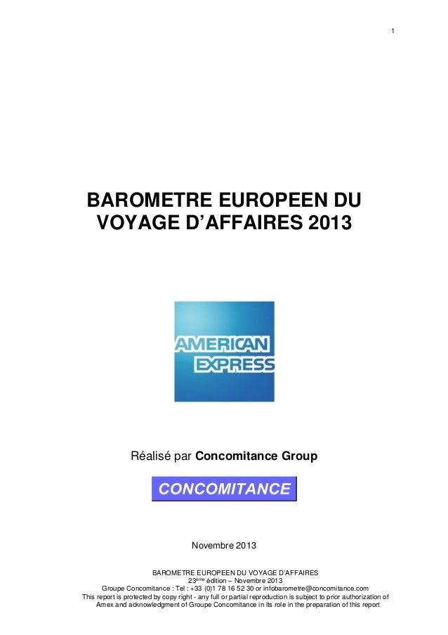 1 BAROMETRE EUROPEEN DU VOYAGE D'AFFAIRES 23ème édition – Novembre 2013 Groupe Concomitance : Tel : +33 (0)1 78 16 52 30 o...
