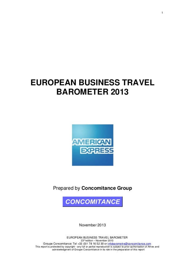 1 EUROPEAN BUSINESS TRAVEL BAROMETER 23rd edition – November 2013 Groupe Concomitance: Tel +33 (0)1 78 16 52 30 or infobar...