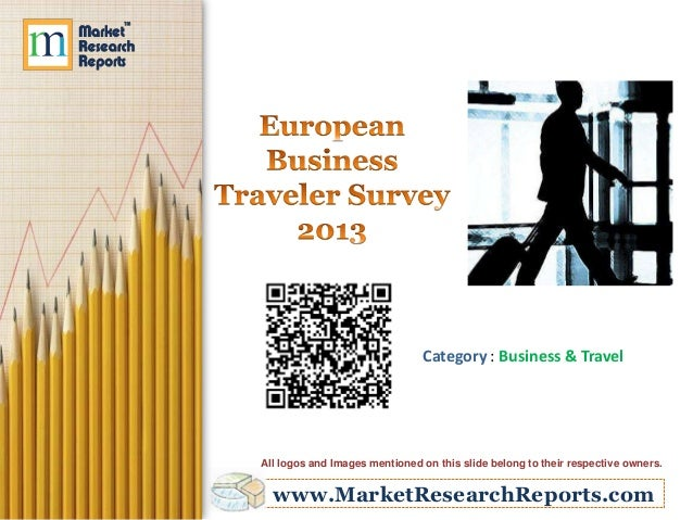 www.MarketResearchReports.com Category : Business & Travel All logos and Images mentioned on this slide belong to their re...