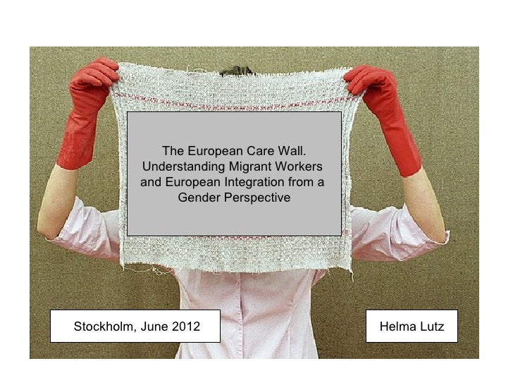 The European Care Wall.          Understanding Migrant Workers          and European Integration from a                Gen...