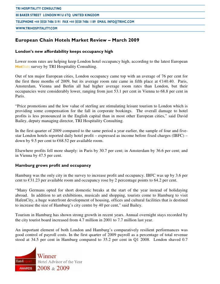 European Chain Hotels Market Review – March 2009  London's new affordability keeps occupancy high  Lower room rates are he...