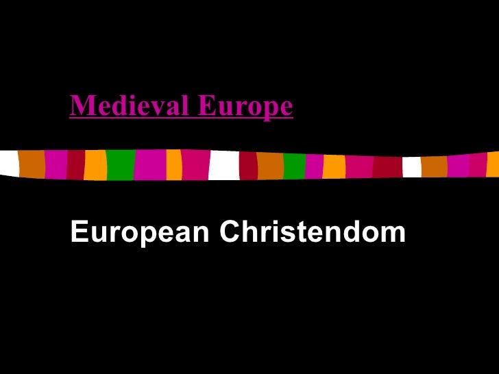Medieval Europe European Christendom