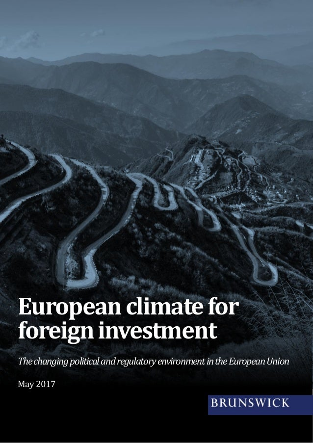 Europeanclimatefor foreigninvestment ThechangingpoliticalandregulatoryenvironmentintheEuropeanUnion May 2017