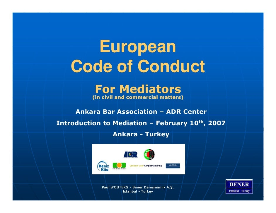 European    Code of Conduct           For Mediators          (in civil and commercial matters)        Ankara Bar Associati...