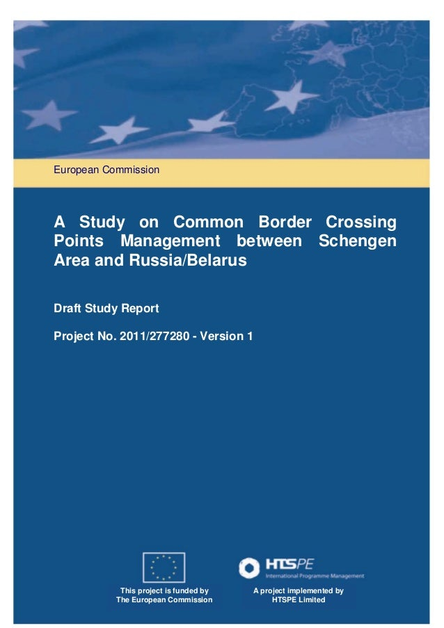 European Commission  A Study on Common Border Crossing Points Management between Schengen Area and Russia/Belarus Draft St...