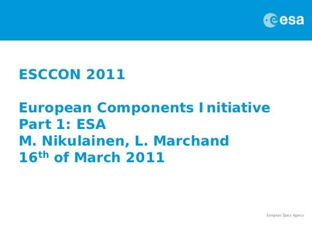 ESCCON 2011European Components InitiativePart 1: ESAM. Nikulainen, L. Marchand16th of March 2011