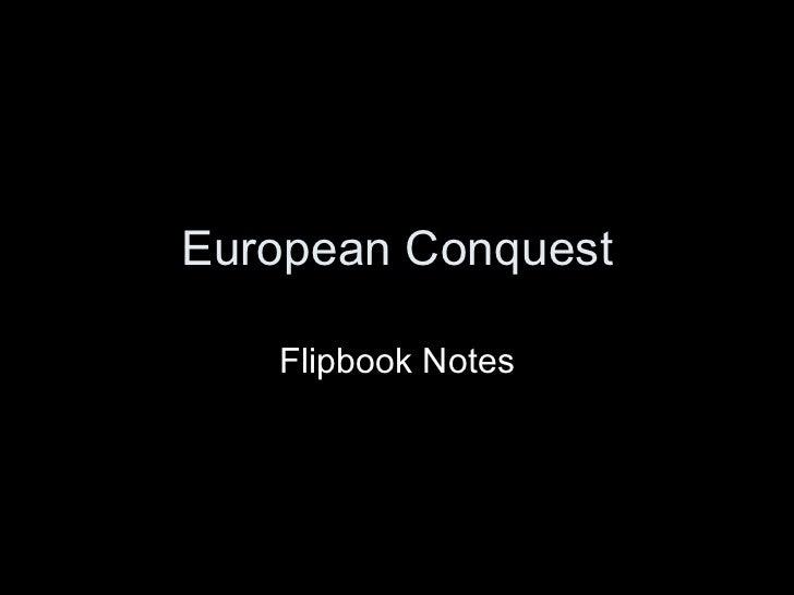 European Conquest Flipbook Notes