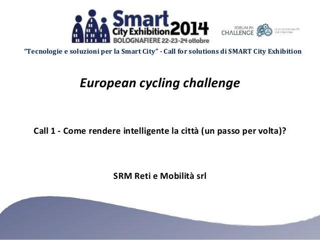 """""""Tecnologie e soluzioni per la Smart City"""" - Call for solutions di SMART City Exhibition  European cycling challenge  Call..."""