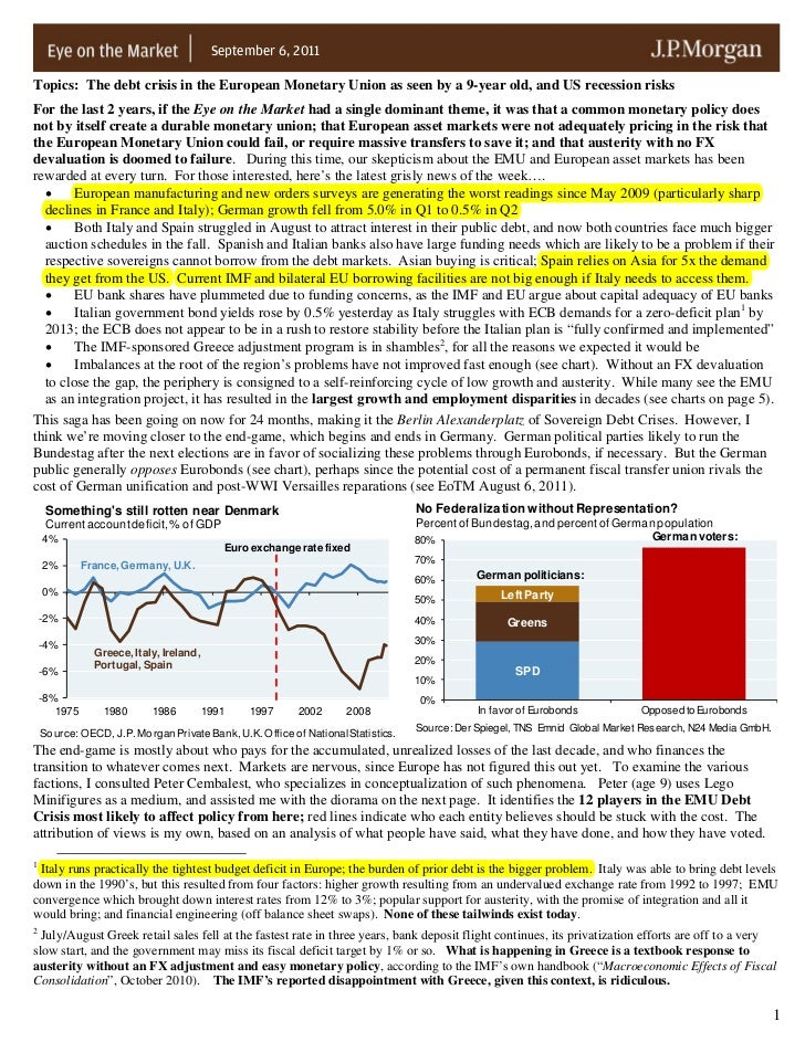 September 6, 2011Topics: The debt crisis in the European Monetary Union as seen by a 9-year old, and US recession risksFor...