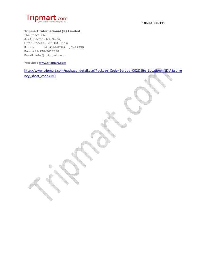 1860-1800-111Tripmart International (P) LimitedThe Concourse,A-2A, Sector - 63, Noida,Uttar Pradesh - 201301, IndiaPhone: ...